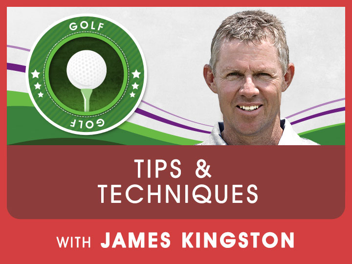 James Kingston shares some exciting tips and techniques to improve your golfing game
