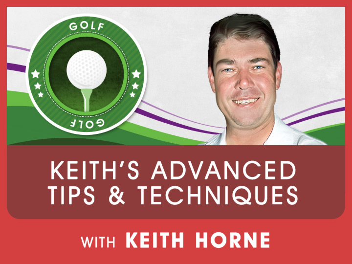 Join Keith as he shares some exciting tips and techniques for the player wanting to up his golfing game