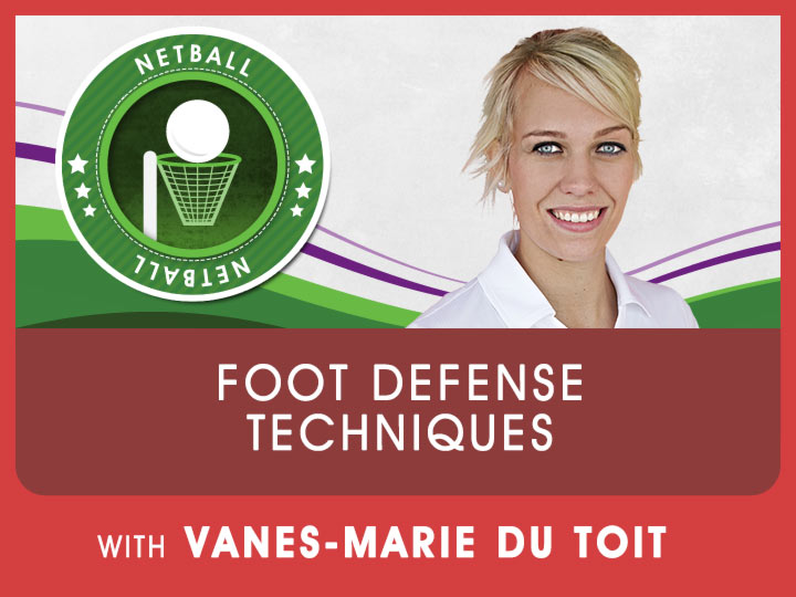 Have a look at these foot defense techniques with Protea netball player Vanes-Marie, to get that extra help in your netball game