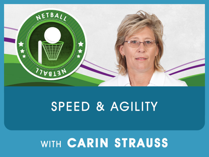 Carin explains the importance of practicing speed & agility drills