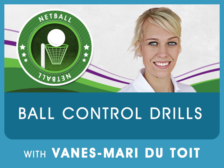 Very exciting ball control drills to improve your ball skills from a current SA Netball player, Vanes-Marie du Toit