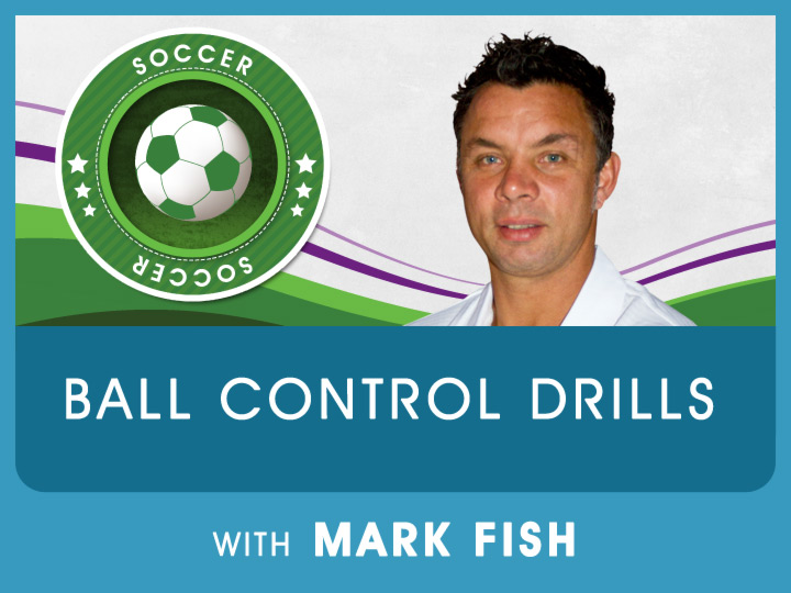 Mark shares his basic ball control drills to practice for beginners